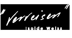 """""""verreisen"""" Isolde Weiss"""